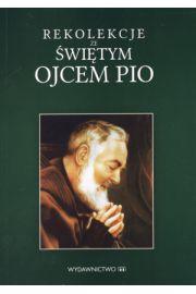 Rekolekcje ze świętym Ojcem Pio