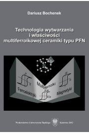 Technologia wytwarzania i w�a�ciwo�ci multiferroikowej ceramiki typu PFN