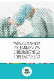 Wybrane zagadnienia pielęgniarstwa chirurgicznego i operacyjnego
