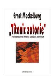 Titanic zatonie oraz inne przepowiednie i zdarzenia ze świata zjawisk nadzmysłowych - Ernst Meckelbu
