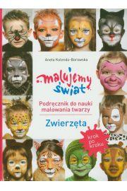 Malujemy świat Podręcznik do nauki malowania twarzy Zwierzęta