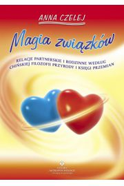 Magia związków. Relacje partnerskie i rodzinne...