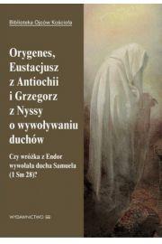 Orygenes, Eustacjusz z Antiochii i Grzegorz z Nyssy o wywoływaniu duchów