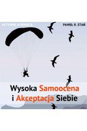 (e) Aktywne afirmacje: Wysoka Samoocena i Akceptacja Siebie - Paweł Stań