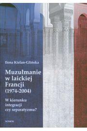 Muzułmanie w laickiej Francji 1974-2004