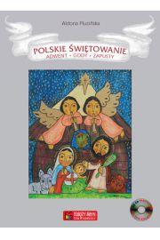 Polskie świętowanie. Adwent. Gody. Zapusty + CD