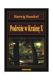 Podróże w Krainę X - Hartwig Hausdorf