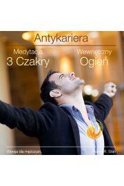 (e) Antykariera 3 - Medytacja 3 Czakry - Wewn�trzny Ogie� (wersja dla m�czyzn) - Pawe� Sta�