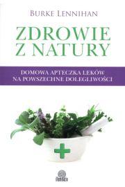 Zdrowie z natury. Domowa apteczka leków na powszechne dolegliwości