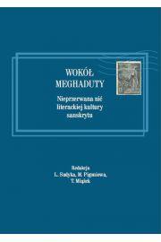 Wokół Meghaduty. Nieprzerwana nić literackiej kultury sanskrytu