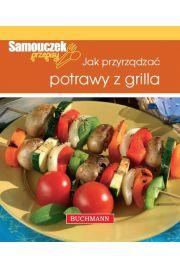 Jak przyrządzać potrawy z grilla