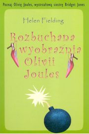 Rozbuchana wyobraźnia Olivii Joules
