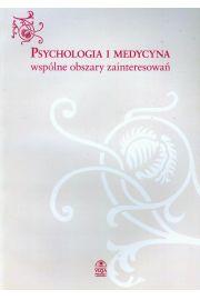 Psychologia i medycyna wsp�lne obszary zainteresowa�