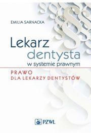 Lekarz dentysta w systemie prawnym. Prawo dla lekarzy dentystów