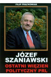 Józef szaniawski ostatni więzień .....