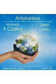 (e) Antykariera 4 - Medytacja 4 Czakry - Zieleń i Złoto - Paweł Stań