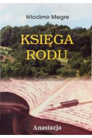 Anastazja tom VI. Księga Rodu - Władimir Megre