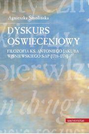 Dyskurs oświeceniowy Filozofia ks. Antoniego Jakuba Wiśniewskiego SchP (1718-1774)