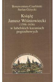 Książę Janusz Wiśniowiecki w lubelskich kazaniach pogrzebowych