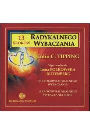 Trzyna�cie krok�w RADYKALNEGO WYBACZANIA - Collin C. Tipping