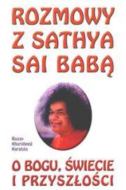 Rozmowy z Sathya Sai Babą o Bogu, świecie i przyszłości - russy Khursheed Karanjia