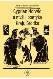 Cyprian Norwid a myśl i poetyka Kraju Środka