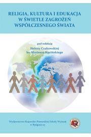 Religia, rodzina i edukacja w świetle zagrożeń współczesnego świat