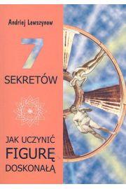 7 sekretów jak uczynić figurę doskonałą - Lewszynow Andriej