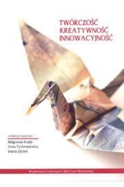 Twórczość Kreatywność Innowacyjność