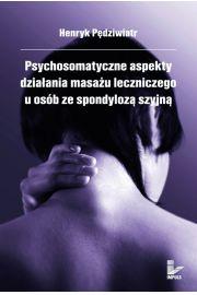 Psychosomatyczne aspekty dzia�ania masa�u leczniczego u os�b ze spondyloz� szyjn�