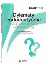 Dylematy Endodontyczne. Czyli jak skutecznie leczy� metod� klasyczn�.
