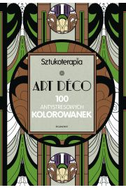 Sztukoterapia. ART DECO. 100 antystresowych kolor.