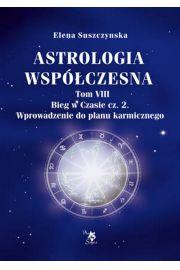 Astrologia wsp�czesna Tom VIII Bieg w czasie cz. 2 - Suszczynska Elena