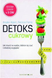 Detoks cukrowy. Jak stracić na wadze, dobrze ...