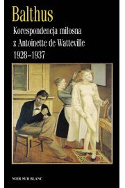 Korespondencja mi�osna z Antoinette de Watteville 1928-1937