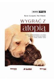 Wygrać z atopią. Zasady rozpoznawania i leczenia atopowego zapalenia skóry u psów, kotów i koni.