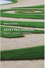 Estetyka ogrodu Między sztuką a ekologią