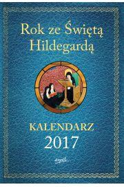 Kalendarz 2017 Rok ze Świętą Hildegardą