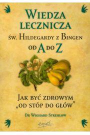 Wiedza lecznicza �w Hildegardy z Bingen od A do Z