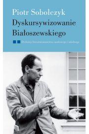 Dyskursywizowanie Bia�oszewskiego