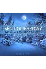 (e) Sen Polifazowy - Paweł Stań
