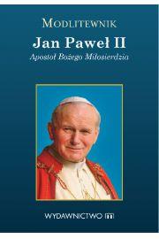 Modlitewnik Jan Paweł II. Apostoł Bożego..