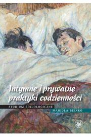 Intymne i prywatne praktyki codzienności