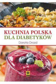 Kuchnia polska dla diabetyk�w RM
