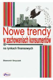 Nowe trendy w zachowaniach konsumentów na rynkach finansowych