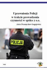 Uprawnienia Policji w trakcie prowadzenia czynności w spółce z o.o.