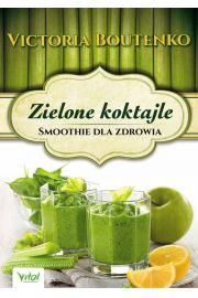 Zielone koktajle. Smoothie dla zdrowia