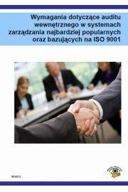 Wymagania dotyczące auditu wewnętrznego w systemach zarządzania najbardziej popularnych oraz bazujących na ISO 9001