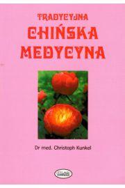 Tradycyjna chi�ska medycyna - Christoph Kunkel