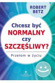 Chcesz być normalny czy szczęśliwy
